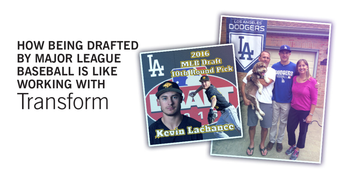 How Being Drafted by Major League Baseball Is Like Working with Transform