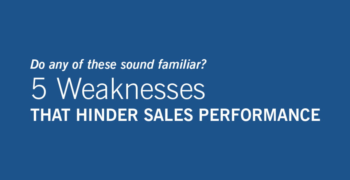 5 Weaknesses That Hinder Sales Performance