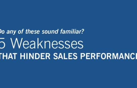 5 Weaknesses That Hinder Sales Performance