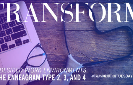 The Enneagram Desired Work Environment: Heart Types